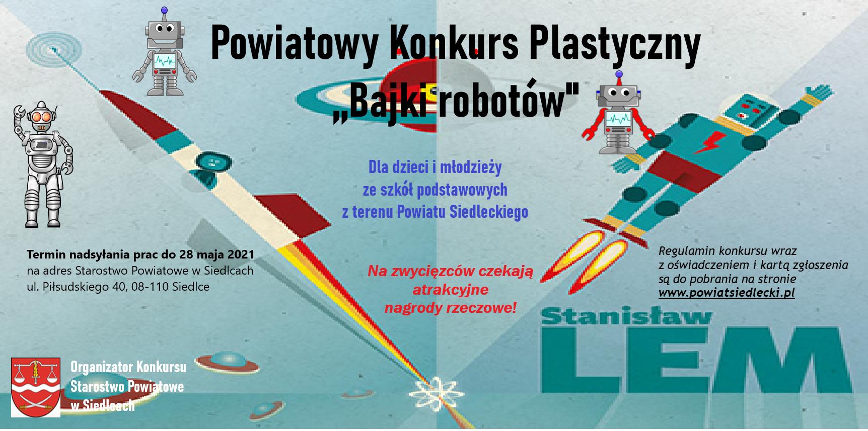 Powiatowym Konkursie Plastycznym ''Bajki robotów'', inspirowanym twórczością Stanis�